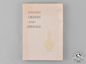 Denmark, Kingdom. Danish Orders and Medals, by Captain P.J. Jorgensen, c.1964