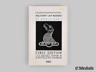 Canada. Canadian Expedition Force Military Cap Badges of World War I, First Edition, by Albert Rosen and Peter Martin