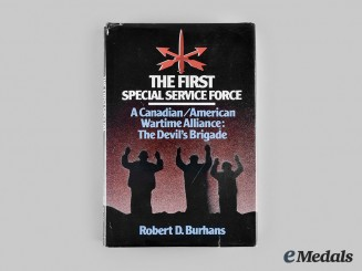 Canada and the United States. The First Special Service Force: A Canadian/ American Wartime Alliance: The Devil's Brigade by Robert D. Burhans