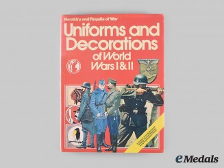 International. Uniforms and Decorations of World Wars I & II