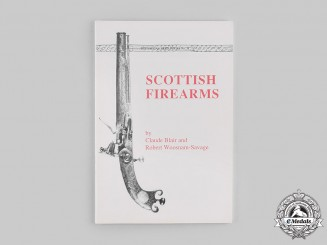 International. Scottish Firearms, by Claude Blair and Robert Woosnam-Savage