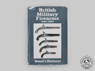 United Kingdom. British Military Firearms: 1650-1850, by Howard L. Blackmore