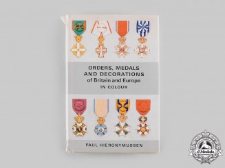 Orders, Medals and Decorations of Britain and Europe in Colour by Paul Hieronymussen