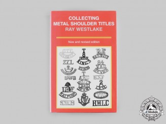 United Kingdom. Collecting Metal Shoulder Titles, 2nd Edition by Ray Westlake