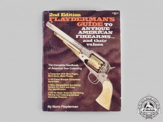 United States. Flayderman's Guide to Antique American Firearms and their Values, Second Edition, by Norm Flayderman