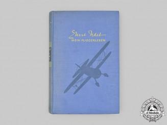 "Germany, Luftwaffe. An Autographed Edition of ""Mein Fliegerleben"", by Ernst Udet"