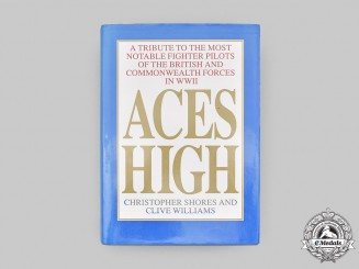 United Kingdom. Aces High - A Tribute to the Most Notable Fighter Pilots of the British and Commonwealth Forces in WWII, Second Edition