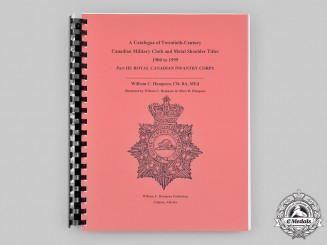 Canada. A Catalogue of Twentieth-Century Canadian Military Cloth and Metal Shoulder Titles 1900 to 1999