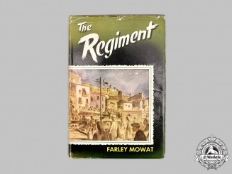 Canada. The Regiment (The Hastings and Prince Edward Regiment) by Farley Mowat, First Edition