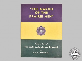 """Canada. """"The March of the Prairie Men"""" being a story of The South Saskatchewan Regiment"""