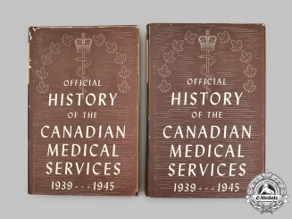 Canada. Official History of the Canadian Medical Services 1939-1945 (Two Volumes)