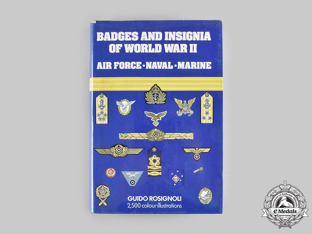 International. Badges and Insignia of World War II: Air Force, Naval, and Marine, by Guido Rosignoli