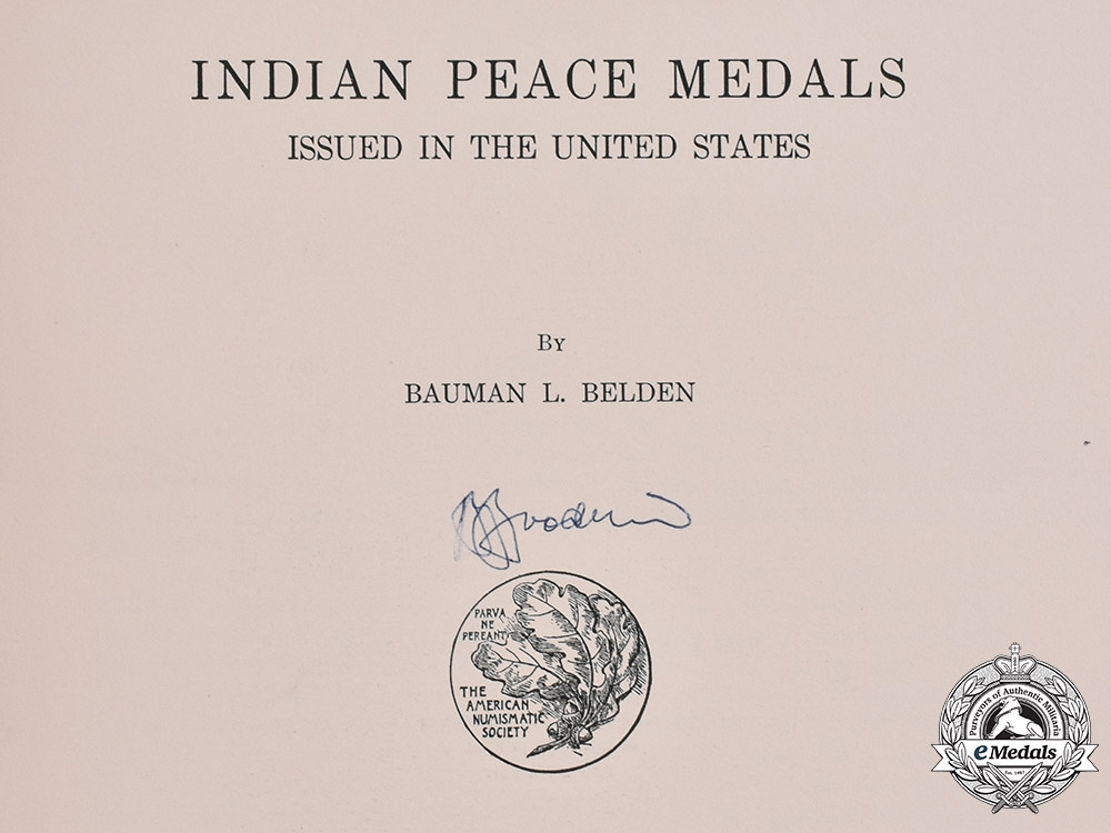 United States. Indian Peace Medals Issued in the United States by Bauman L. Belden, c.1927