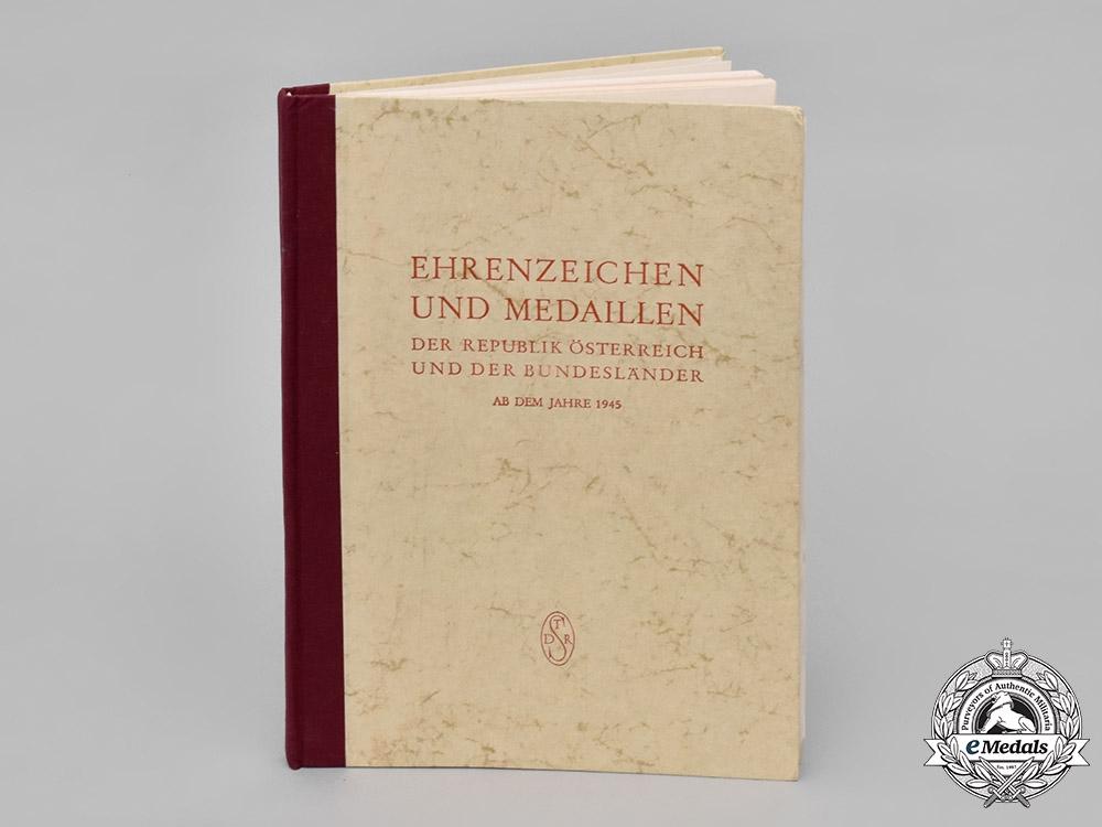 Austria, II Republic. Ehrenzeichen und Medaillen der Republik Österreich und der Bundesländer, by Günter Erik Schmidt, c.1960