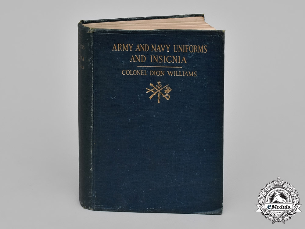 United States. Army and Navy Uniforms and Insignia by Colonel Dion Williams, c.1918