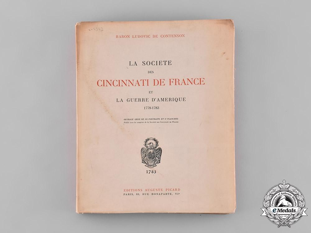France. La Société des Cincinnati de France et la guerre d'Amérique, 1778-1783, by Baron Ludovic de Contenson, c.1934