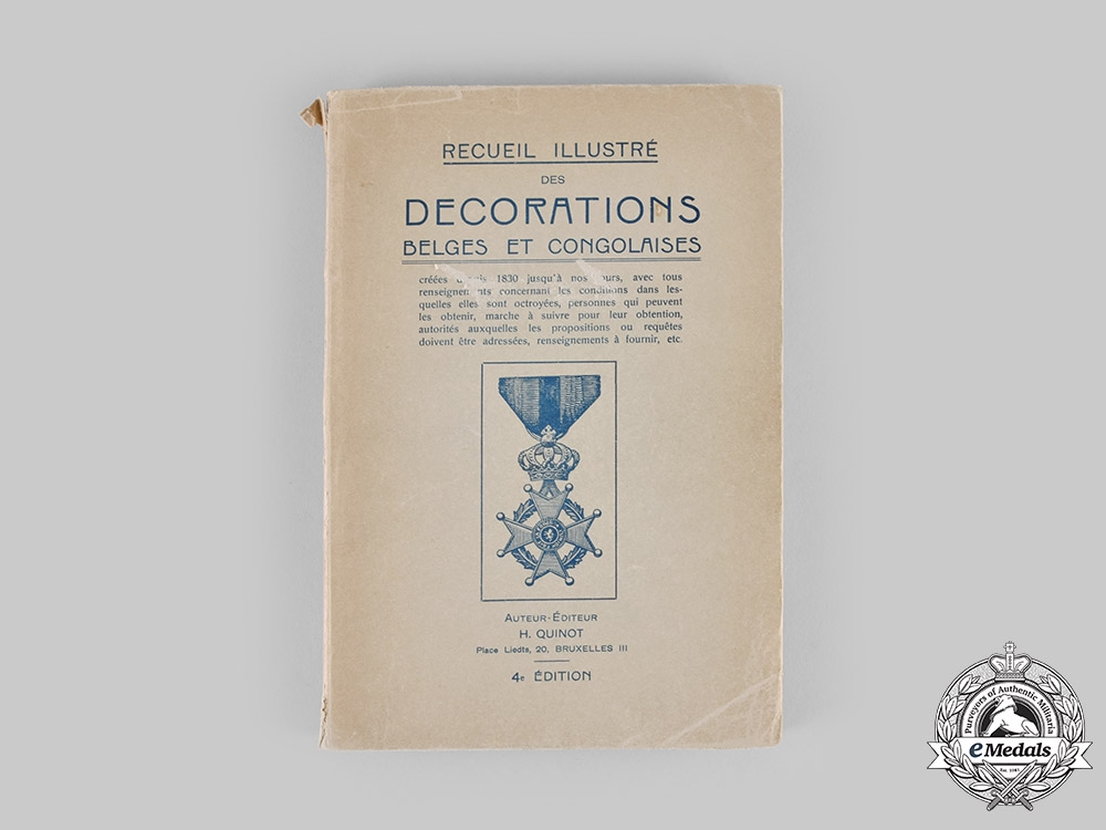 Belgium, Kingdom. Decorations of Belgium and the Congo, Fourth Edition, by H. Quinot