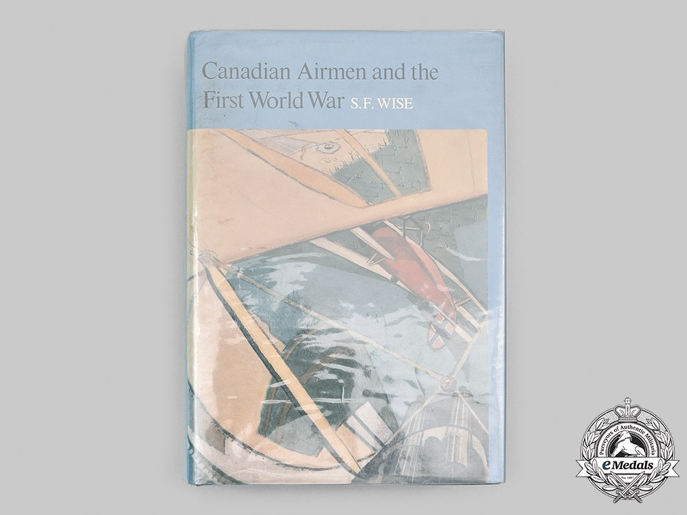 Canada. Canadian Airmen and the First World War - The Official History of the Royal Canadian Air Force, Volume I