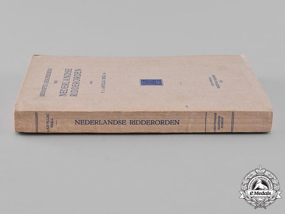 Netherlands, Kingdom. Beknopte Geschiedenis der Nederlandse Ridderorden, by P.J. D'Artillac Brill, 1951