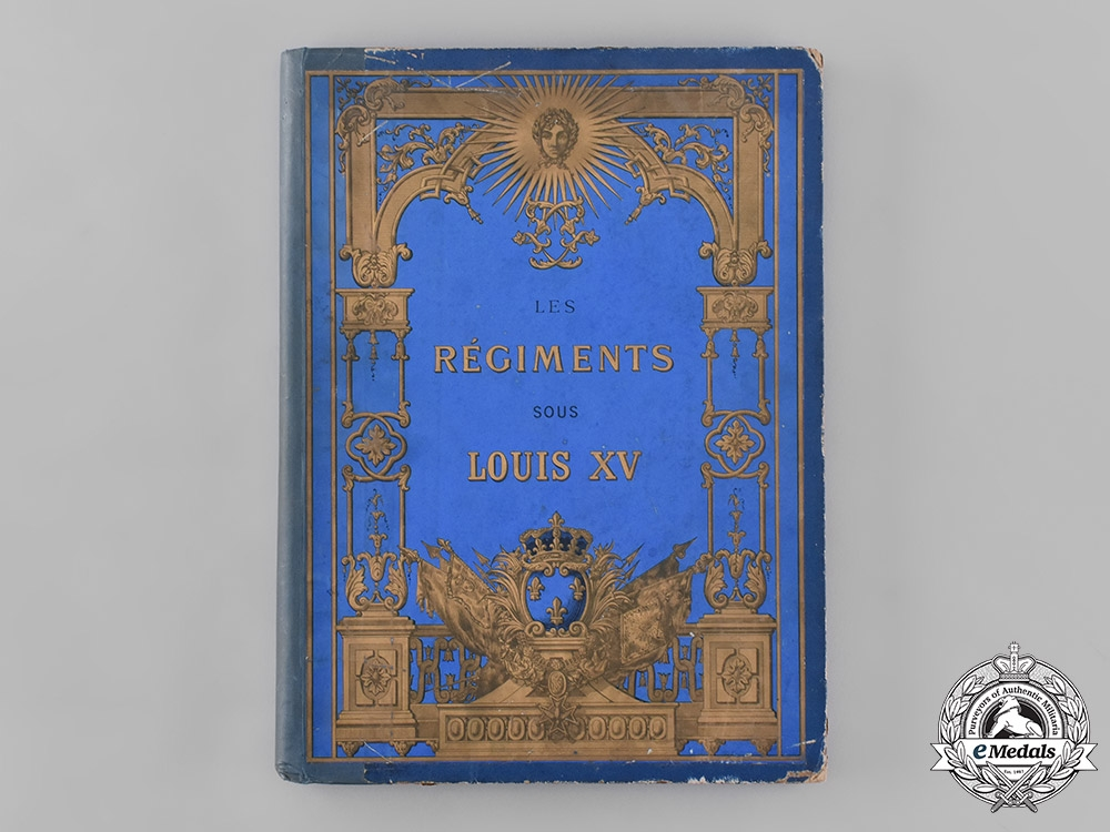 France. Les Régiments sous Louis XV, by Lucien Mouillard, 1882