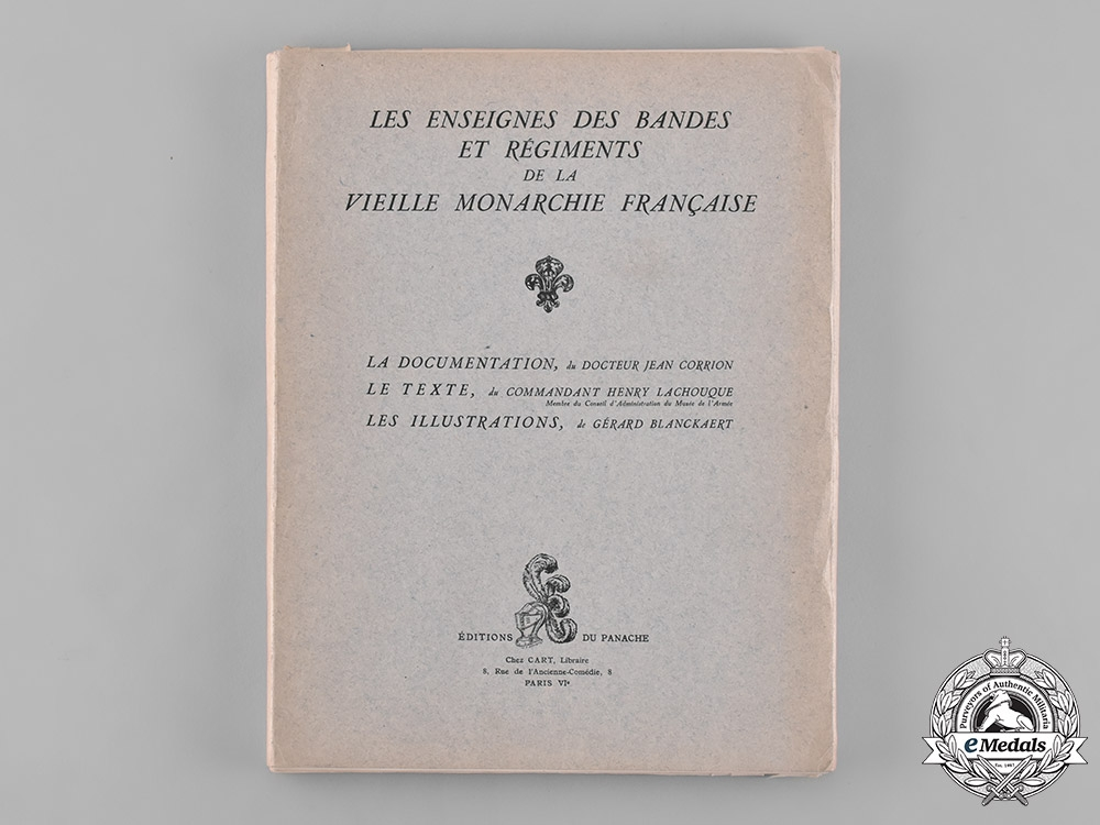 France. Les enseignes des bandes et régiments de la vieille monarchie franc̜ais by Jean Corrion, Henry Lachouque and Gerard Blanckaert